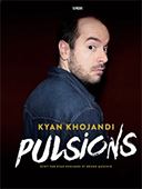 Kyan Khojandi - Pulsions